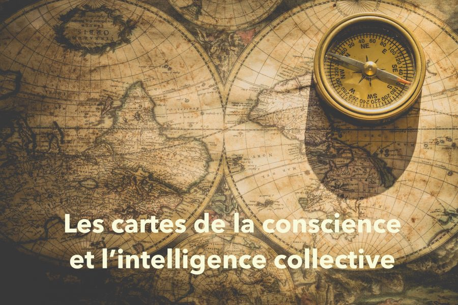 Les cartes de la conscience et l'intelligence collective